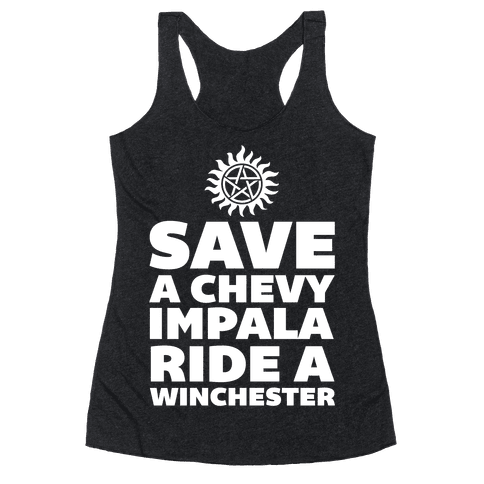 Save a Chevy Impala, Ride a Winchester Racerback Tank Top