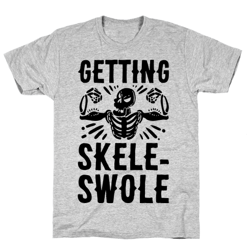Getting Skele-Swole Mens T-Shirt