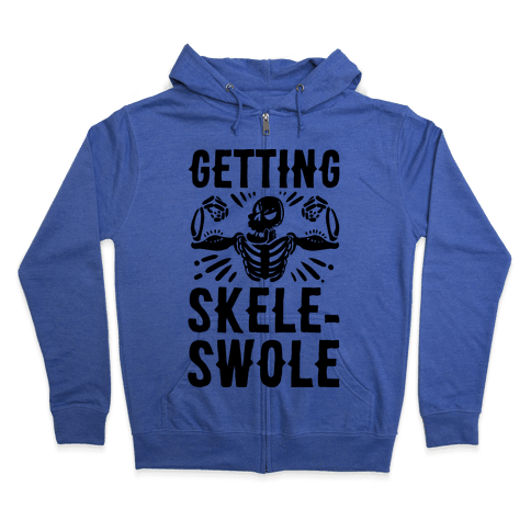 Getting Skele-Swole Zip Hoodie