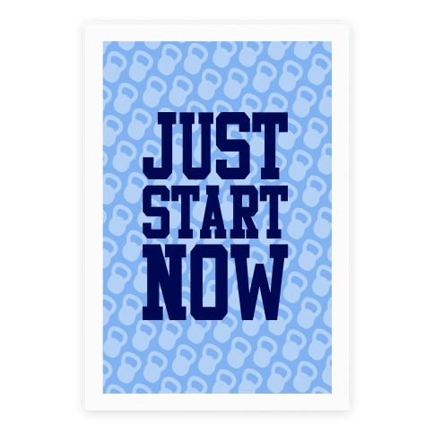 Just Start Now Poster