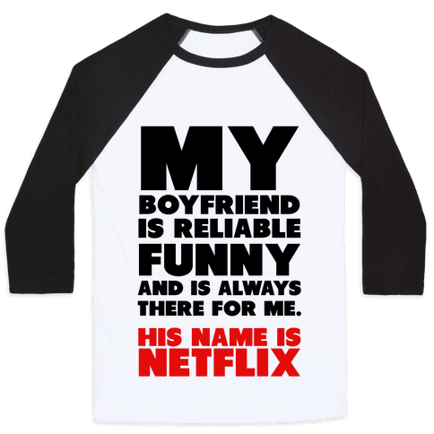 My Boyfriend's Name is Netflix Baseball Tee