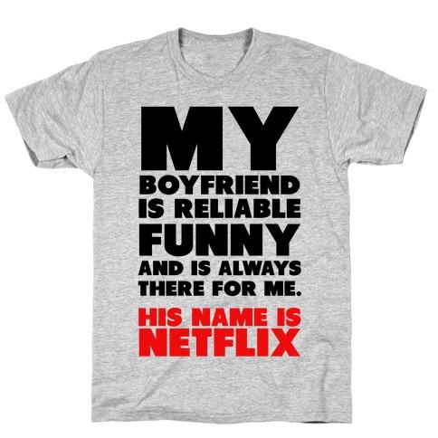 My Boyfriend's Name is Netflix Mens T-Shirt