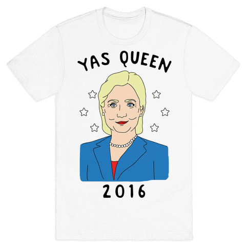 Yas Queen Hillary Clinton 2016 Mens T-Shirt