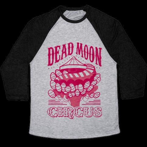 Dead Moon Circus Baseball Tee