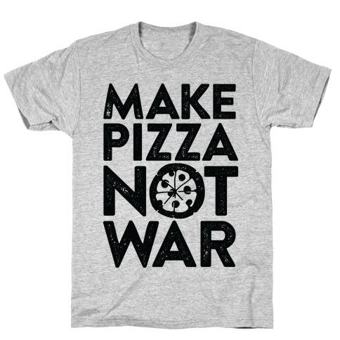 Make Pizza Not War T-Shirt