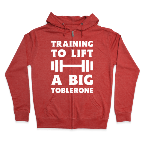 Training To Lift A Big Toblerone Zip Hoodie