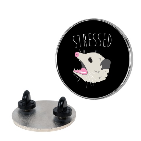 Stressed Opossum Pin