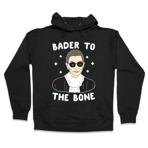 Bader To The Bone RBG Hooded Sweatshirt