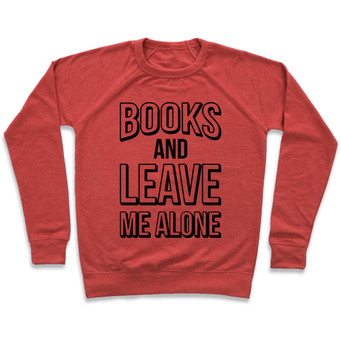 Books And Leave Me Alone Pullover