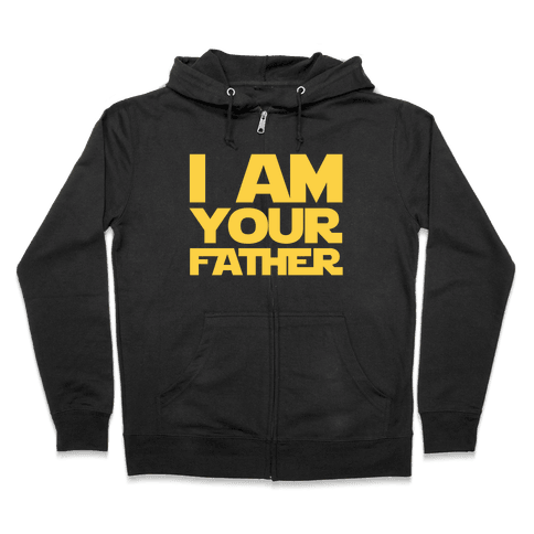 I Am Your Father Zip Hoodie