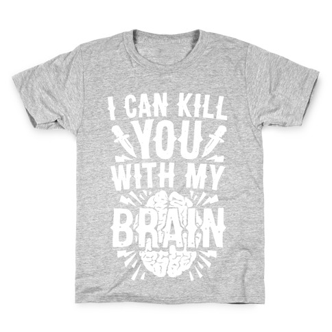 I Can Kill You With My Brain Kids T-Shirt