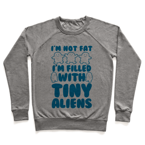 I'm Filled with Tiny Aliens Pullover