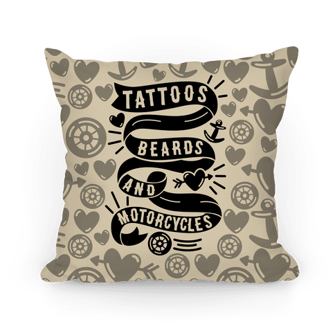 Tattoos, Beards and Motorcycles Pillow