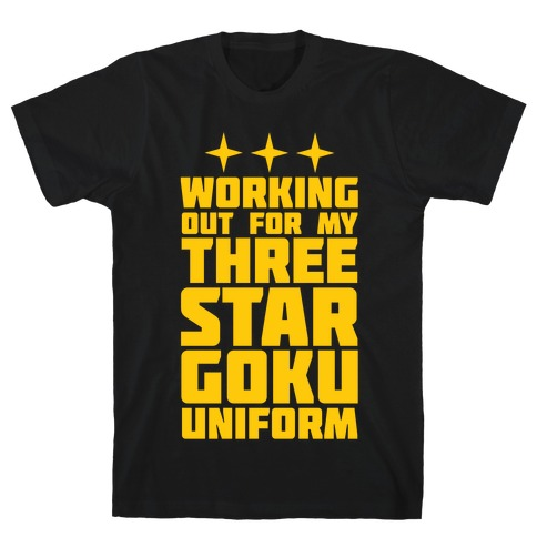 2dc8c055 Working Out for My Three Star Goku Uniform T-Shirt   LookHUMAN