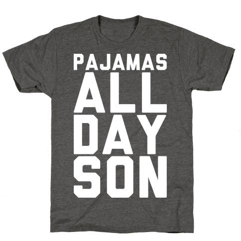 Pajamas All Day Son T-Shirt