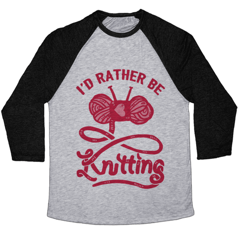I'd Rather Be Knitting Baseball Tee