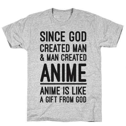Anime is Like a Gift From God Mens T-Shirt