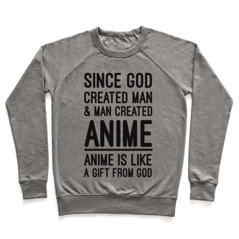 Anime is Like a Gift From God Pullover