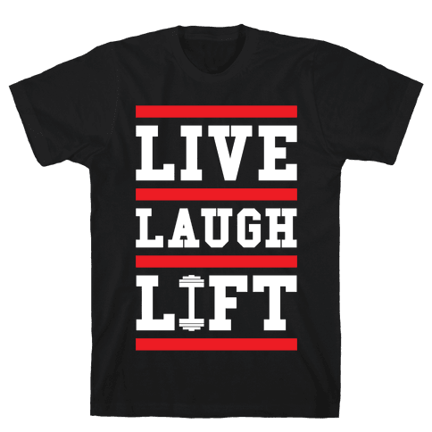 Live Laugh Lift Mens T-Shirt