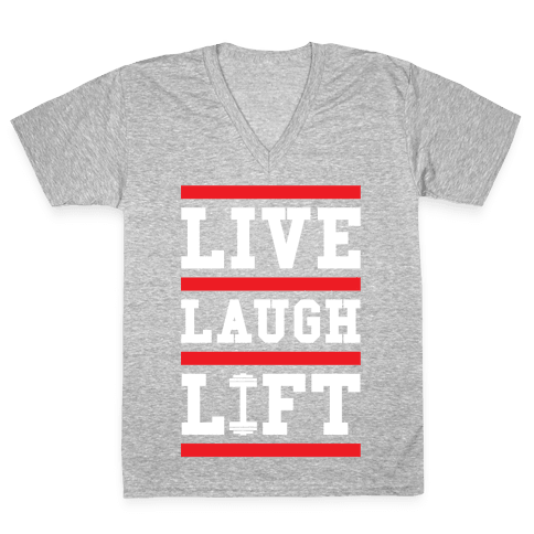 Live Laugh Lift V-Neck Tee Shirt