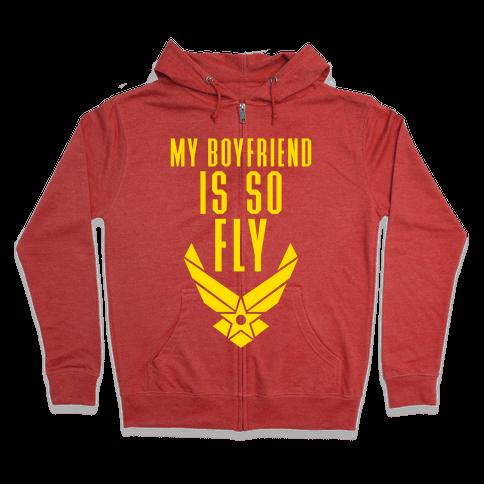 My Boyfriend Is So Fly Zip Hoodie