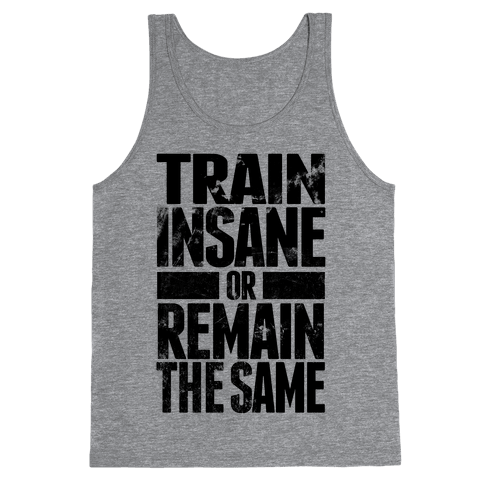 Train Insane Tank Top