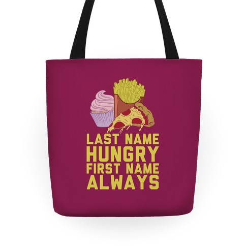 Always Hungry Tote