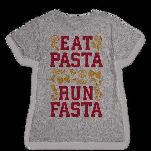 Eat Pasta Run Fasta Womens T-Shirt
