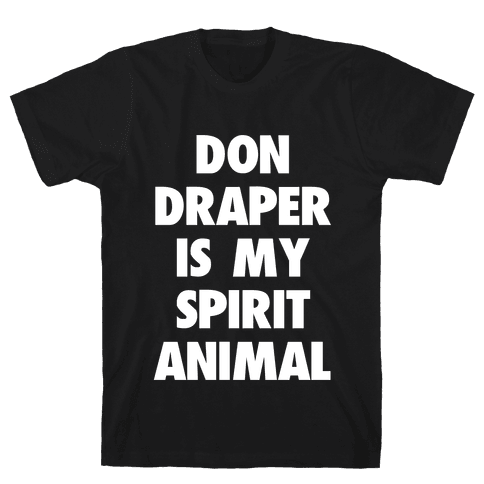 Don Draper is My Spirit Animal Mens T-Shirt
