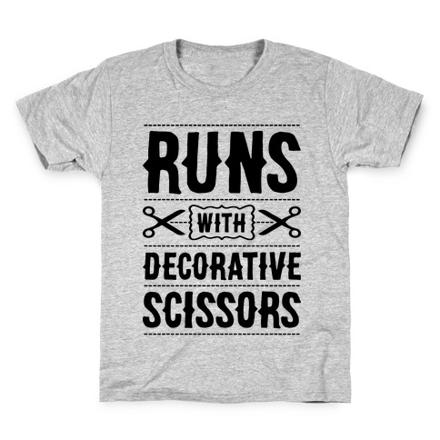 Runs With Decorative Scissors Kids T-Shirt