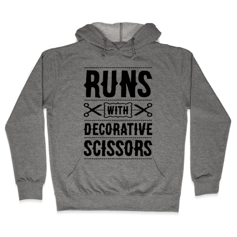 Runs With Decorative Scissors Hooded Sweatshirt