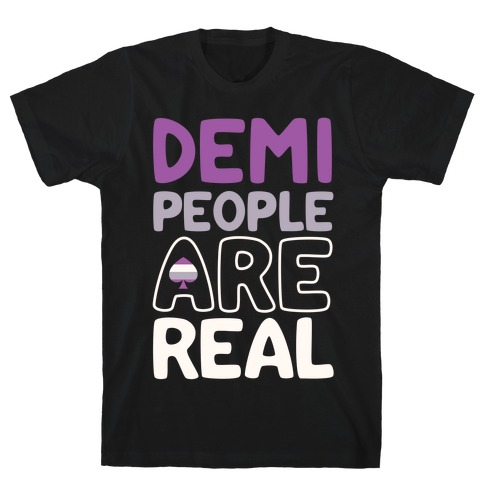 Demi People Are Real T-Shirt