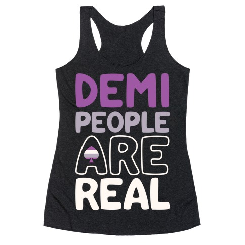 Demi People Are Real Racerback Tank Top