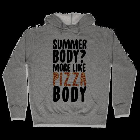 Summer Body? More Like Pizza Body Hooded Sweatshirt