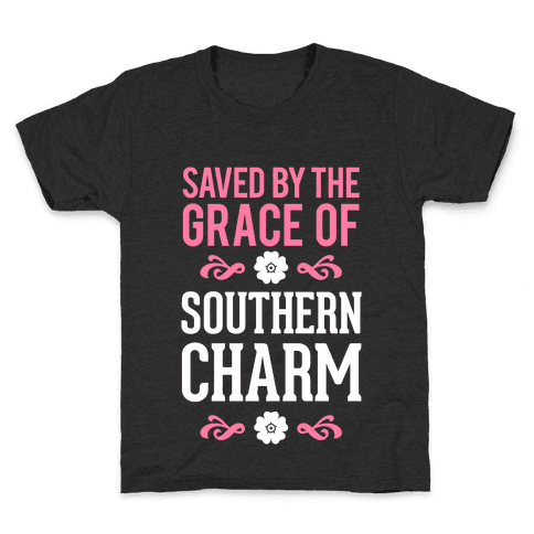 Saved By The Grace Of Southern Charm Kids T-Shirt