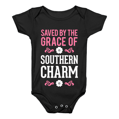 Saved By The Grace Of Southern Charm Baby Onesy