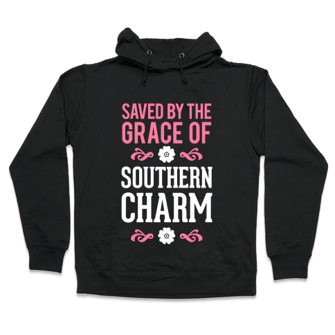 Saved By The Grace Of Southern Charm Hooded Sweatshirt