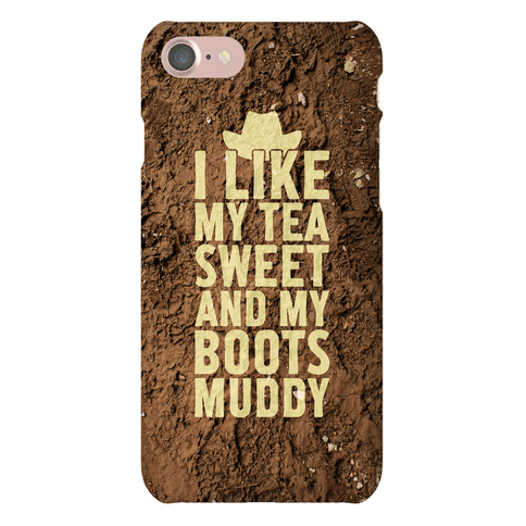 I Like My Tea Sweet And My Boots Muddy