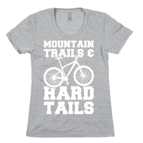 Mountain Trails & Hardtails Womens T-Shirt