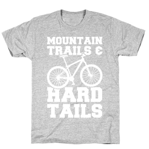 Mountain Trails & Hardtails T-Shirt