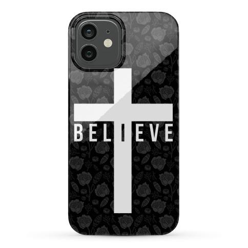 I Believe Phone Case
