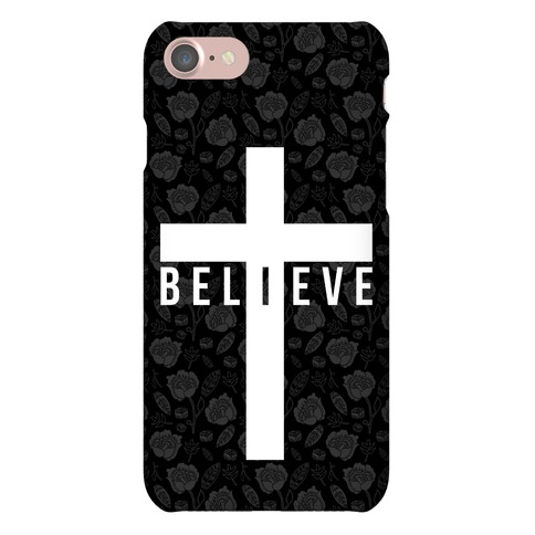 I Believe Phone Case