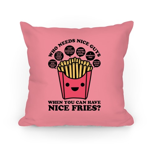 Who Needs Nice Guys When You Can Have Nice Fries