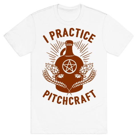I Practice Pitchcraft T-Shirt