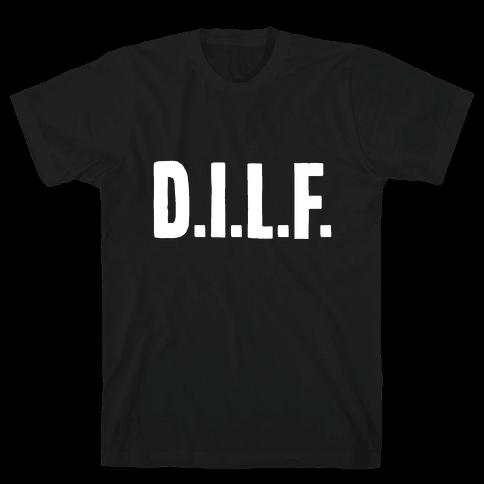 D.I.L.F. Mens T-Shirt