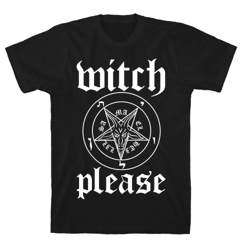 Witch, Please Mens T-Shirt