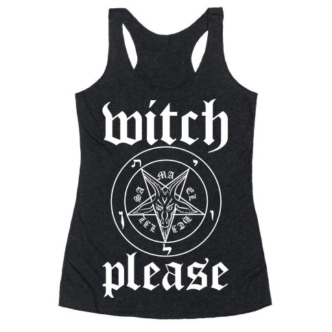 Witch, Please Racerback Tank Top