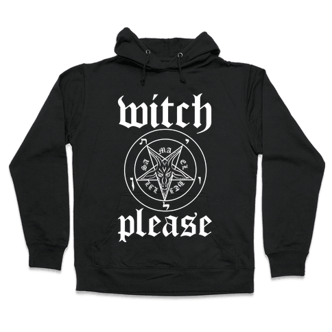 Witch, Please Hooded Sweatshirt
