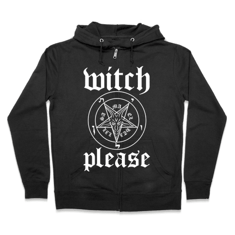 Witch, Please Zip Hoodie