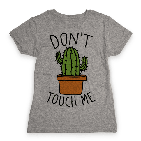 Don't Touch Me Cactus Womens T-Shirt